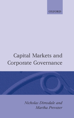 Capital Markets and Corporate Governance - Dimsdale, Nicholas (Editor), and Prevezer, Martha (Editor)