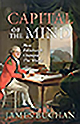 Capital of the Mind: How Edinburgh Changed the World - Buchan, James
