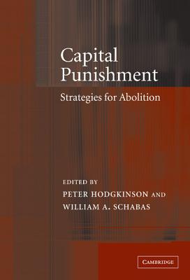 Capital Punishment: Strategies for Abolition - Hodgkinson, Peter Etc (Editor)
