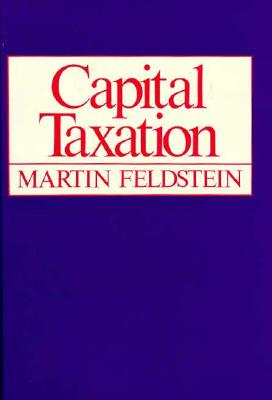 Capital Taxation - Feldstein, Martin