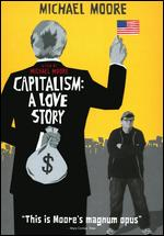 Capitalism: A Love Story - Michael Moore