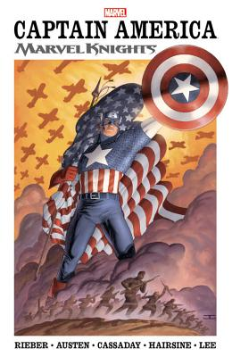 Captain America: Marvel Knights, Volume 1 - Rieber, John Ney (Text by), and Austen, Chuck (Text by)