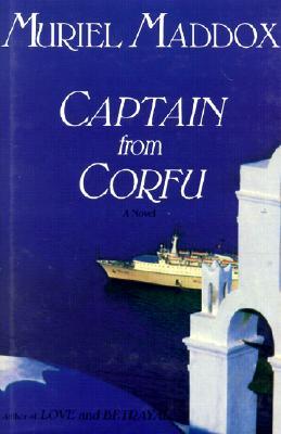 Captain from Corfu - Maddox, Muriel