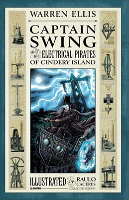 Captain Swing and the Electrical Pirates of Cindery Island Collected Edition - Ellis, Warren