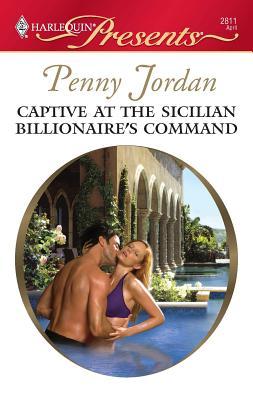 Captive at the Sicilian Billionaire's Command - Jordan, Penny