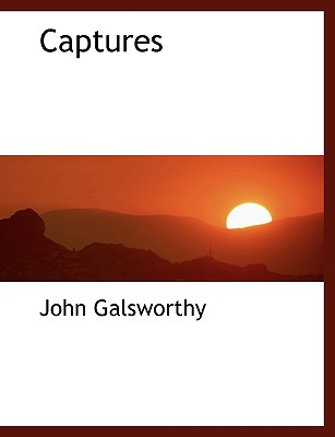 Captures - Galsworthy, John, Sir