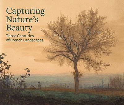 Capturing Nature's Beauty: Three Centuries of French Landscapes - Kopp, Edouard