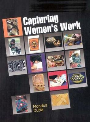 Capturing Women's Work - Dutta, Mondira