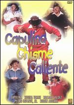 Capulina Chisme Caliente - Gilberto Martinez Solares