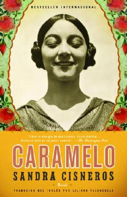 Caramelo: En Espanol - Cisneros, Sandra, and Valenzuela, Liliana (Translated by)