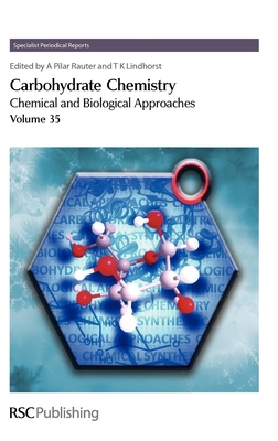 Carbohydrate Chemistry: Volume 35 - Imberty, Anne (Contributions by)