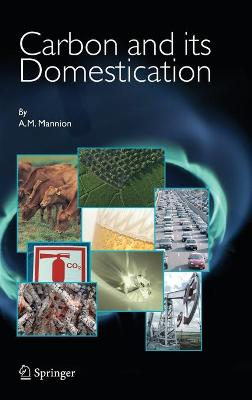 Carbon and Its Domestication - Mannion, A M