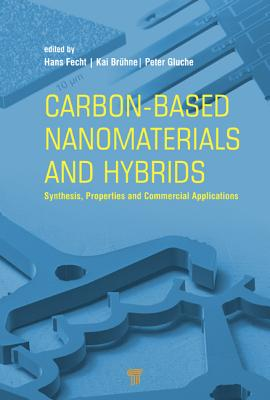 Carbon-Based Nanomaterials and Hybrids: Synthesis, Properties, and Commercial Applications - Fecht, Hans-Jorg (Editor), and Bruhne, Kai (Editor), and Gluche, Peter (Editor)