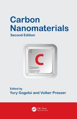 Carbon Nanomaterials, Second Edition - Gogotsi, Yury (Editor), and Presser, Volker (Editor)