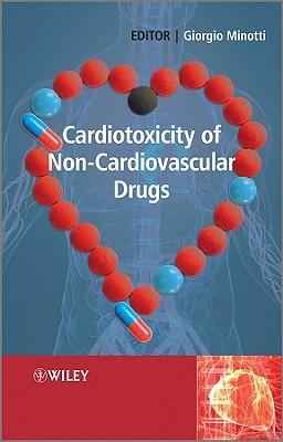 Cardiotoxicity of Non-Cardiovascular Drugs - Minotti, Giorgio