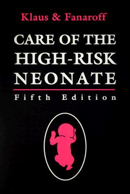 Care of the High-Risk Neonate - Fanaroff, Avroy A, MB, Frcpe, and Klaus, Marshall H