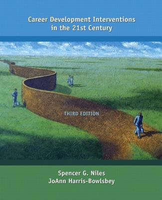 Career Development Interventions in the 21st Century - Niles, Spencer G, and Harris-Bowlsbey, JoAnn