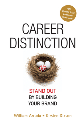Career Distinction: Stand Out by Building Your Brand - Arruda, William, and Dixson, Kirsten