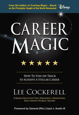 Career Magic: How to Stay on Track to Achieve a Stellar Career - Cockerell, Lee