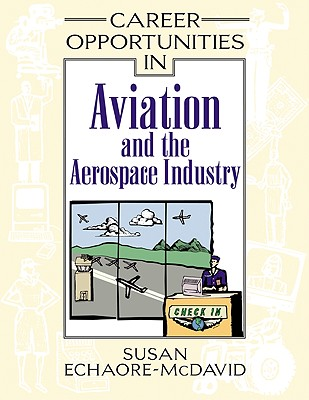 Career Opportunities in Aviation and the Aerospace Industry - Echaore-McDavid, Susan