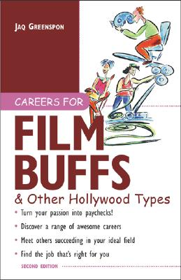 Careers for Film Buffs & Other Hollywood Types - Greenspon, Jaq, and Greenspon Jaq