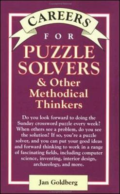 Careers for Puzzle Solvers & Other Methodical Thinkers - Goldberg, Jan, and Goldberg Jan