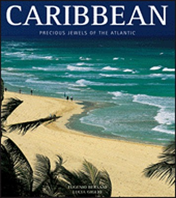 Caribbean: Precious Jewels of the Atlantic - Bersani, Eugenio, and Giglio, Lucia