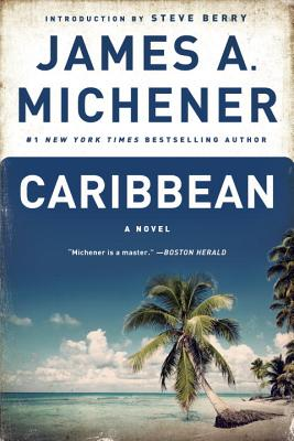 Caribbean - Michener, James A, and Berry, Steve (Introduction by)
