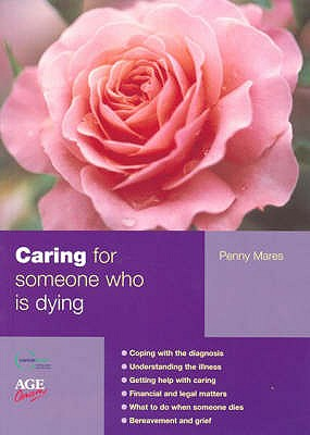 Caring for Someone Who is Dying - Mares, Penny