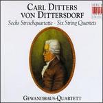 Carl Ditters von Dittersdorf: Six String Quartets