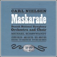 Carl Nielsen: Maskarade - Adam Riis (tenor); Anne Margrethe Dahl (soprano); Asger Lynge Petersen (baritone); Christian Damsgaard (tenor);...