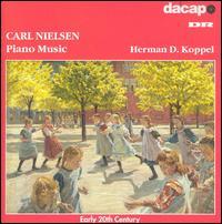Carl Nielsen: Piano Music - Herman D. Koppel (piano)