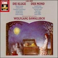 Carl Orff: Der Mond; Die Kluge - Albrecht Peter (vocals); Benno Kusche (baritone); Elisabeth Schwarzkopf (soprano); Georg Wieter (vocals);...