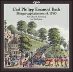 Carl Philipp Emanuel Bach: Bürgercapitainsmusik 1780