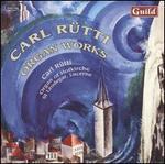 Carl Rütti: Organ Works