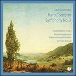 Carl Reinecke: Harp Concerto; Symphony No. 3