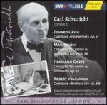 Carl Schuricht conducts Edvard Grieg, Max Bruch, Hermann Goetz, Robert Volkmann