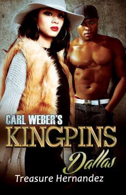 Carl Weber's Kingpins: Dallas - Hernandez, Treasure
