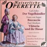 Carl Zeller: Der Vogelhändler; Franz von Suppé: Boccaccio; Paul Abraham: Viktoria und ihr Husar