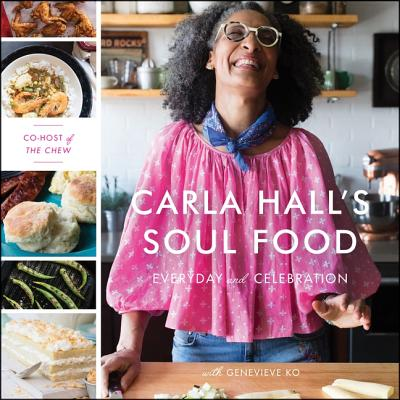 Carla Hall's Soul Food: Everyday and Celebration - Hall, Carla (Read by), and Ko, Genevieve (Contributions by)