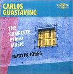 Carlos Guastavino: The Complete Piano Music