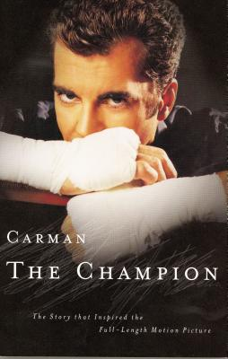 Carman: The Champion: The Story That Inspired the Full-Length Motion Picture - Carman