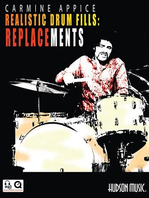 Carmine Appice - Realistic Drum Fills: Replacements: Book with Online Audio & Video - Appice, Carmine