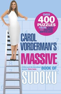 Carol Vorderman's Massive Book of Sudoku - Vorderman, Carol