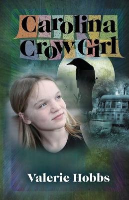 Carolina Crow Girl - Hobbs, Valerie