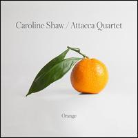 Caroline Shaw: Orange - Andrew Yee (cello); Attacca Quartet; Nathan Schram (viola)