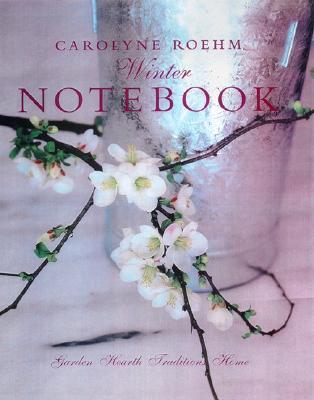 Carolyne Roehm's Winter Notebook - Roehm, Carolyne