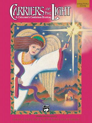 Carriers of the Light-A Children's Christmas Musical: Preview Pack, Book & CD - Page, Anna Laura, and Shafferman, Jean Anne