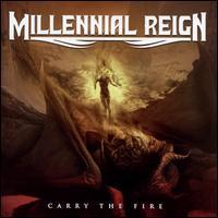 Carry the Fire - Millennial Reign