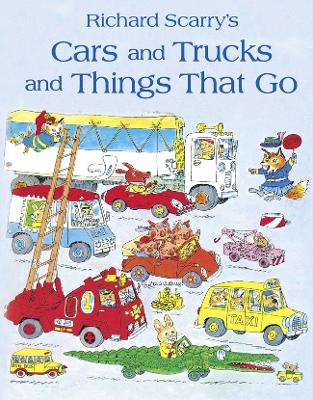 Cars and Trucks and Things that Go - Scarry, Richard